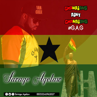 Savage Agelaw - Ghanaians Aint Ghanaians (Prod. By Dj Coublon ) (Mixed By Asuo Beatz)