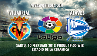Prediksi Villarreal vs Alaves 10 Februari 2018
