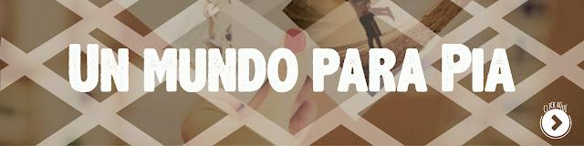 http://www.hechosdesuenos.com/2015/07/un-mundo-para-pia-parte-i.html