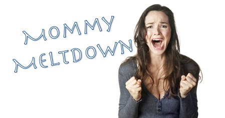 Mommy Meltdown