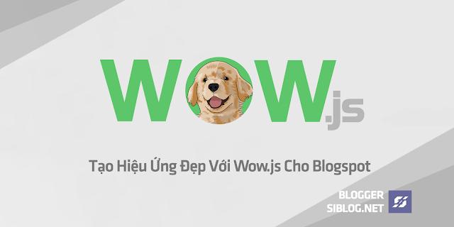 Hiệu Ứng Chuyển Động Khi Kéo Trang, CSS 3 Animation và CSS 3 Transition, Matthieu Aussaguel, jQuery và thư viện animation.css, Tạo Hiệu Ứng Đẹp Với Wow.js Cho Blogspot