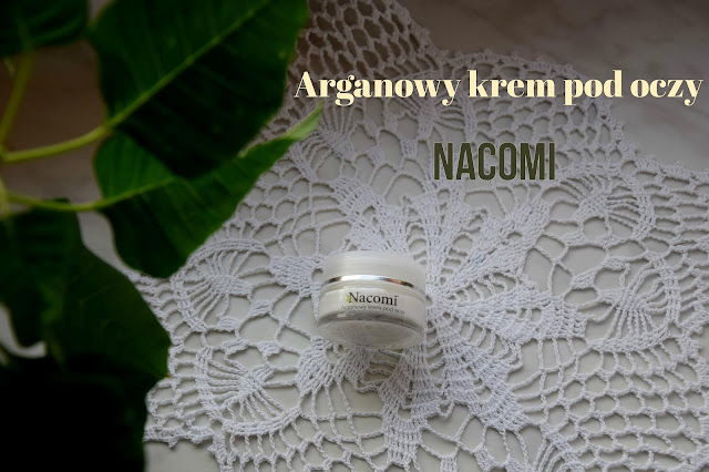 Arganowy krem pod oczy Nacomi - cała prawda o nim