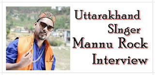 Uttarakhand Singer Mannu Rock Interview