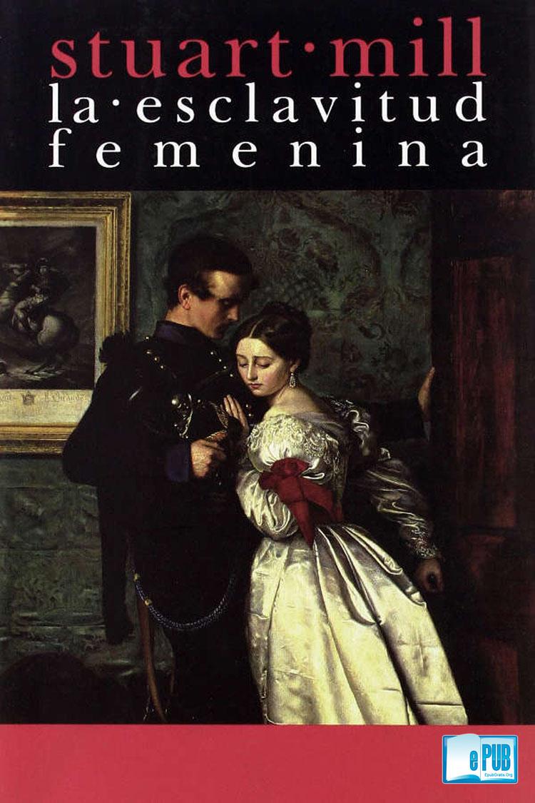 La esclavitud femenina – John Stuart Mill