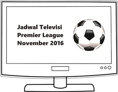 Jadwal TV Bola Siaran Langsung November 2016 [Premier League]