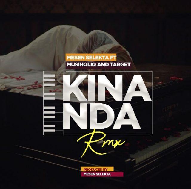 Mesen Selekta Ft Musiholiq & Target - Kinanda (Remix)