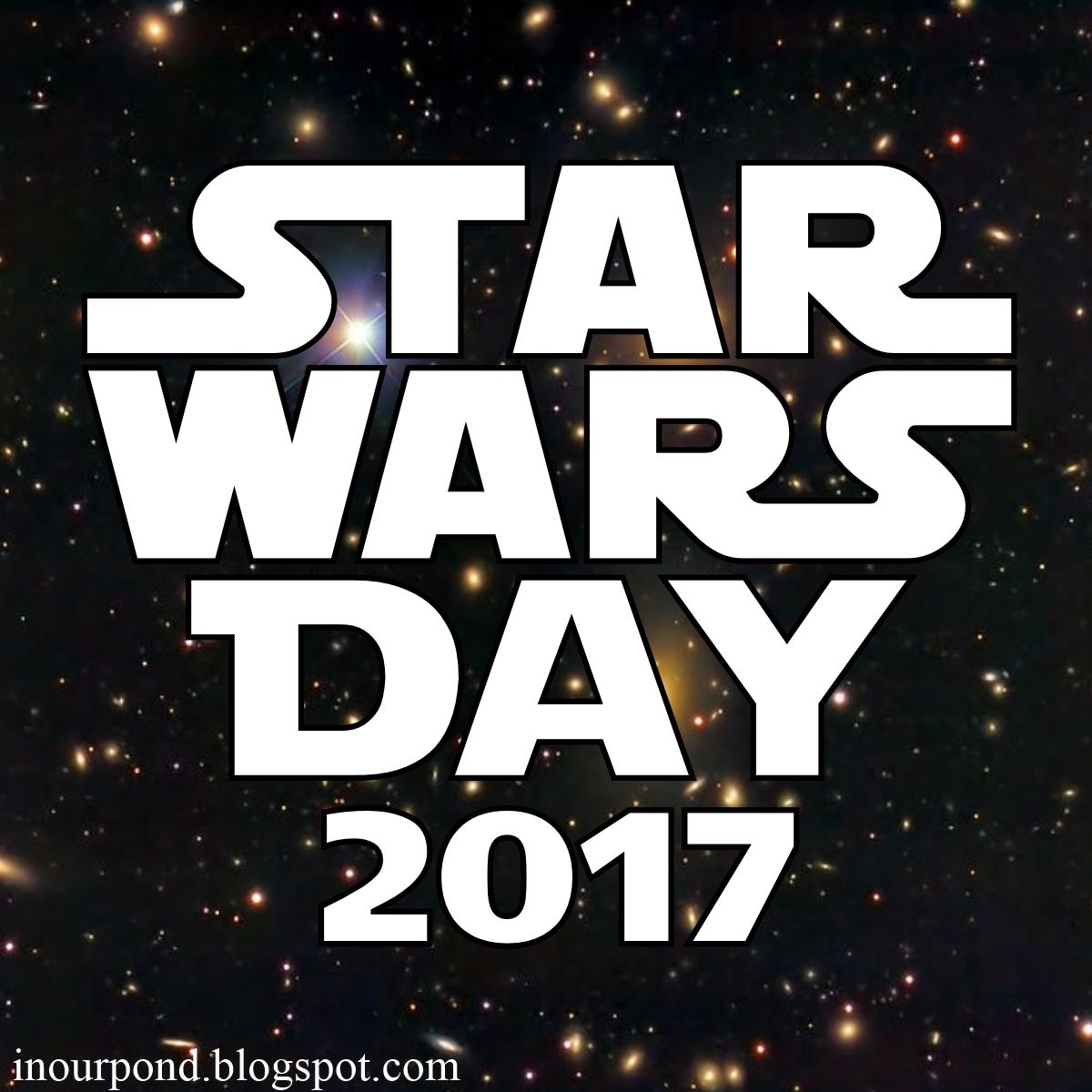 Star Wars Day: Star Wars Day 2017