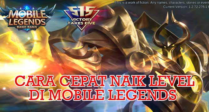 Cara Cepat Naik Level di Mobile Legends