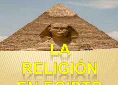 http://www.slideshare.net/herminiarosalia/presentacin-egipto-40364606?ref=https://herminiareli.wordpress.com/las-religiones-en-la-antiguedad/
