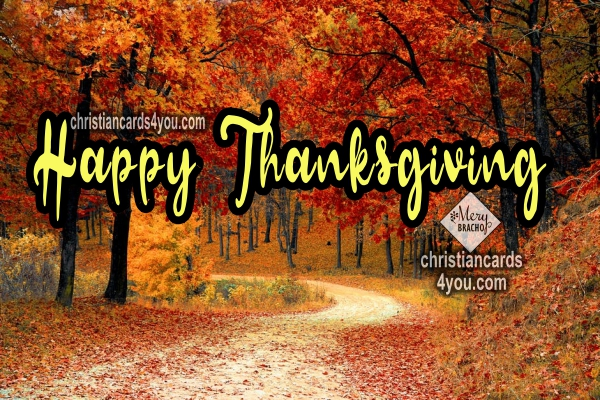 Happy Thanksgiving Day, christian images and phrases, thanksgiving quotes by Mery Bracho. November  2017.