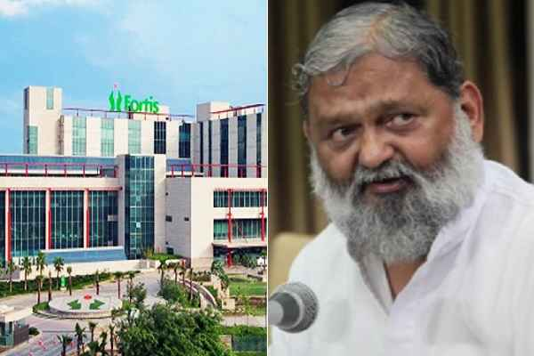 minsiter-anil-vij-take-strict-action-against-fortis-hospital-gurugram