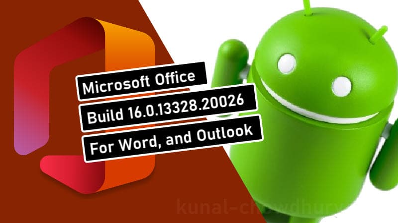Office for Android Build 16.0.13328.20026 adds new features to Word and Outlook