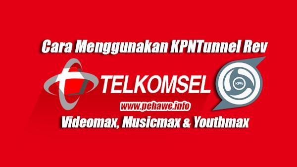 Cara Setting KPNTunnel Rev Videomax, Music dan Youthmax