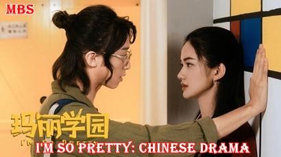 I'm So Pretty Chinese Drama