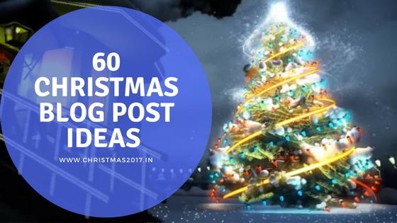 60 Christmas Blog Post Ideas