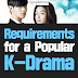Requirements for a Popular K-Drama