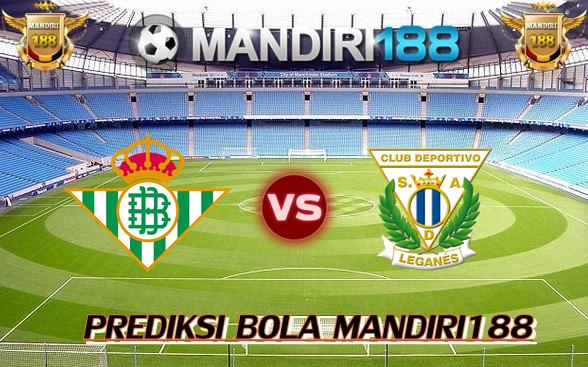 AGEN BOLA - Prediksi Real Betis vs Leganes 16 Januari 2018