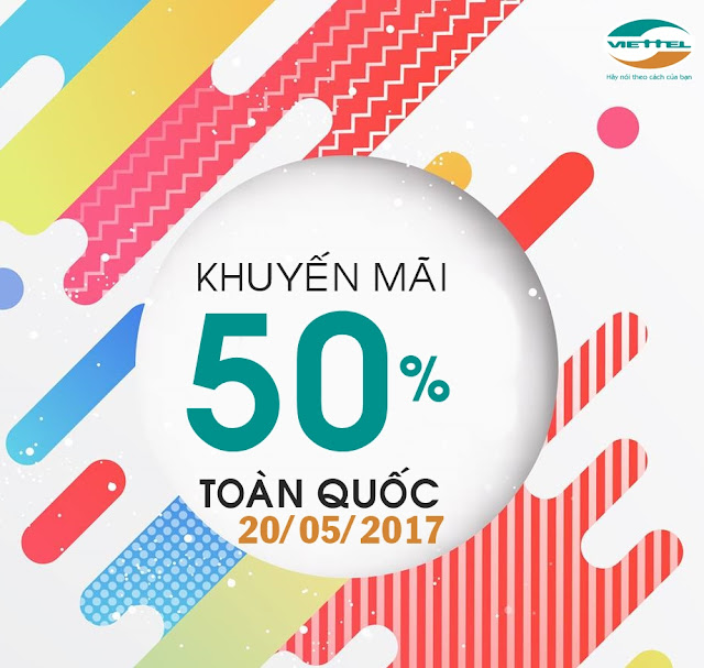 Khuyến mãi 50% Viettel trên Toàn quốc ngày 20/5/2017