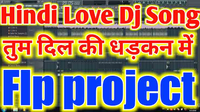 tum dil ki dhadkan dj song flp project