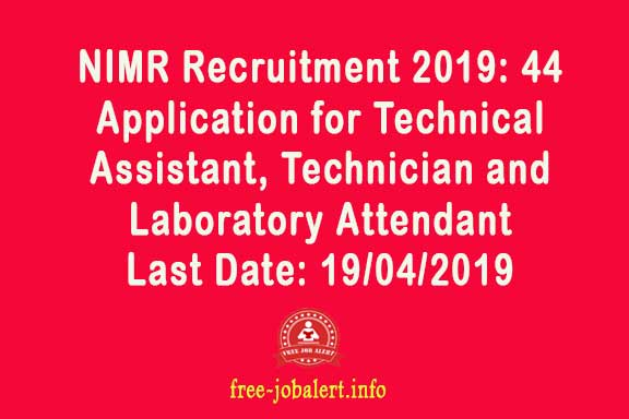 NIMR Recruitment 2019: National Institute of Malaria Research, 44 Application for Technical Assistant, Technician and Laboratory Attendant