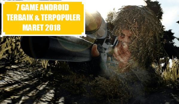 7 Game Android Terbaik dan Terpopuler Maret 2018