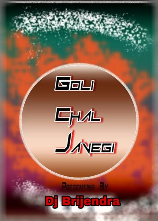 goli chal javegi dj bass song download