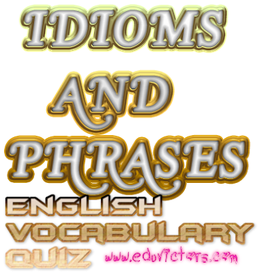 English Vocabulary Check - IDIOMS AND PHRASES (Multiple Choice Questions) (#cbseNotes) (#EnglishGrammar)