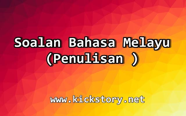 Soalan Bahasa Melayu Penulisan (UPSR)