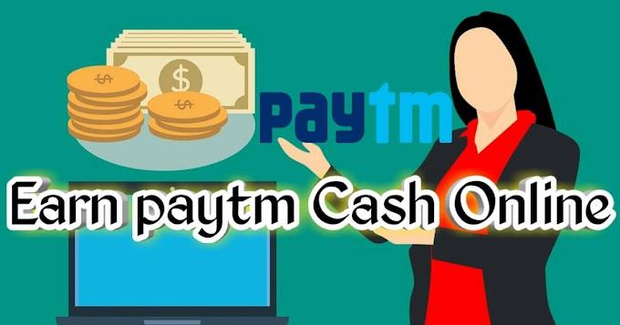How to earn paytm cash online ? | earn money online