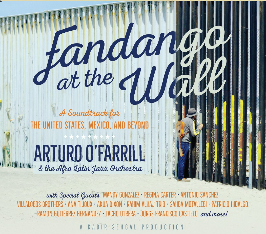 arturo o farrill the afro latin jazz orchestra fandango at the wall a soundtrack for the united states fandango at the wall a soundtrack for the