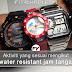 INFO: Makna dan Tahap Water Resistant Jam Tangan Anda