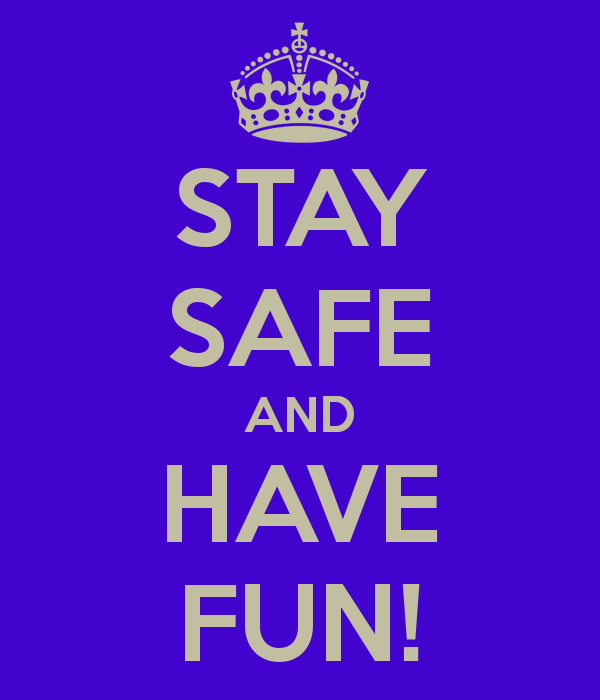 Image result for have fun and be safe