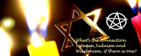 How are Judaism & Wiccanism connected?