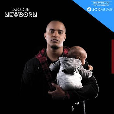 Djodje - Newborn (Álbum) 2019
