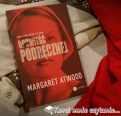 """Margaret Atwood """"Opowieść podręcznej"""""""