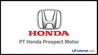 Lowongan Kerja SMK PT Honda Prospect Motor (HPM)