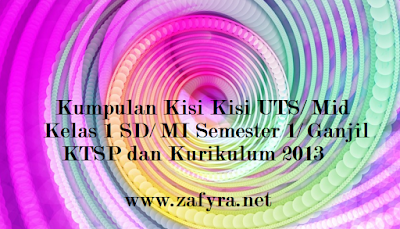 Download dan dapatkan soal latihan uts/ mid kls 1 sd/ mi semester 1/ ganjil sesuai dengan k13 dan ktsp plus kunci jawabannya tahun 2017 www.zafyra.net