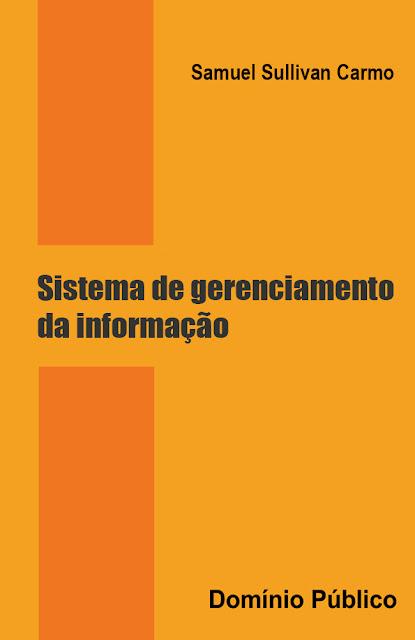 Sistema de gerenciamento da informação - Samuel Sullivan Carmo