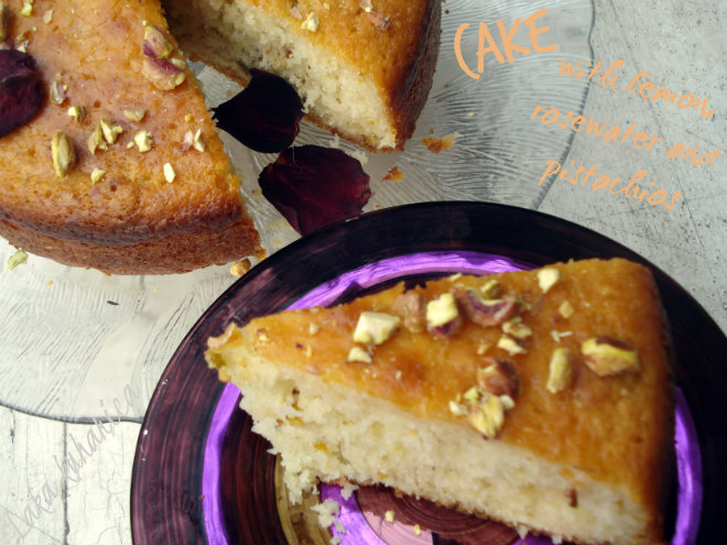 Cake with lemon, rosewater and pistachios by Laka kuharica: moist cake full of Middle Eastern flavours.