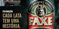 Promoção Faxe 'Cada lata tem uma história' faxeedicaolimitada.com.br