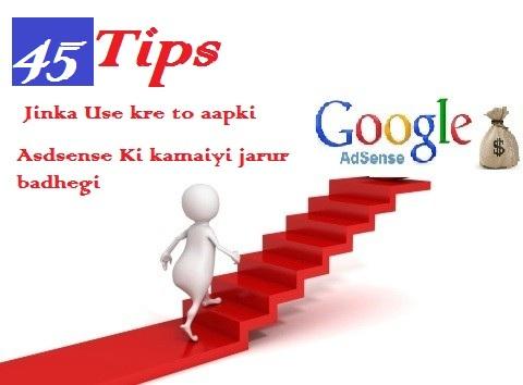 exclusive: 45Tips- Jinka Use kre to aapki Asdsense Ki kamaiyi jarur  badhegi