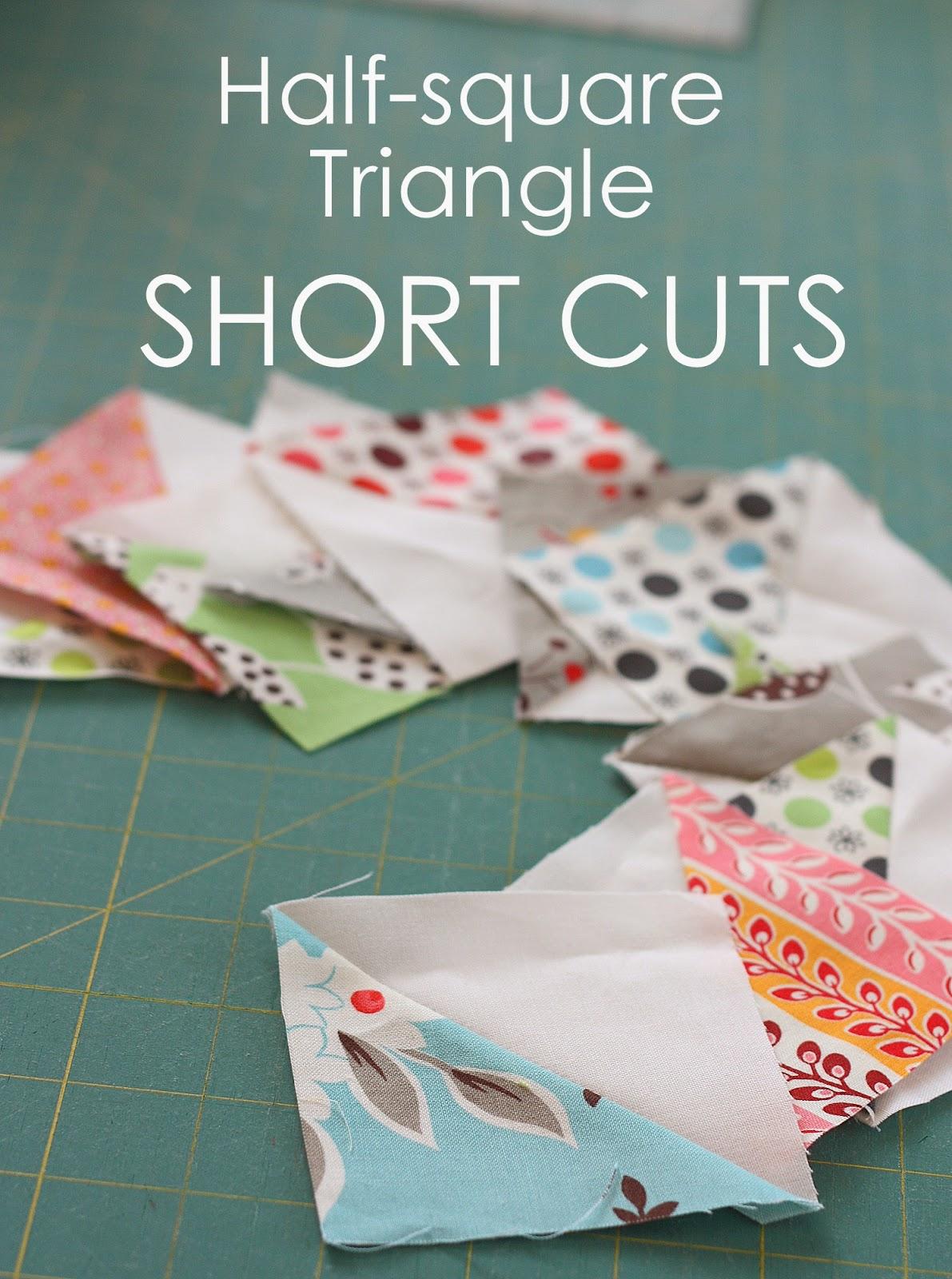Half Square Triangle Short Cuts