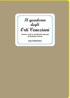 http://www.kellermanneditore.it/kellermann/index.php/collane/i-quaderni/152-il-quaderno-degli-orti-veneziani