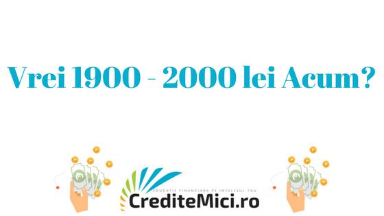 Credit 1900 lei sau 2000 lei imprumut rapid online