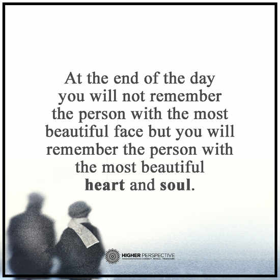 In Life You Will Not Remember The Person With The Most Beautiful