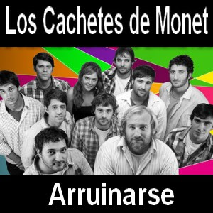 Los Cachetes de Monet - Arruinarse