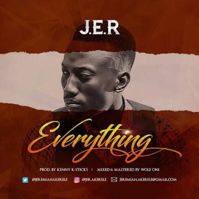 Music: J.E.R – Everything