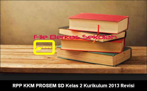 Download RPP KKM PROSEM SD Kelas 2 Kurikulum 2013 Revisi