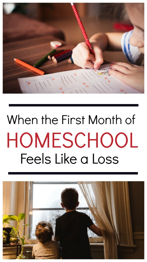 When Your First Month of Homeschool Feels Like a Loss #homeschool