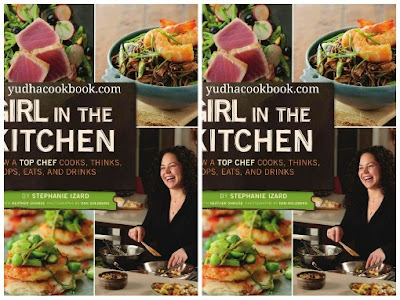 Download ebook Girl In The Kitchen : How a Top Chef Cooks, Thinks, Shops, Eats and Drinks